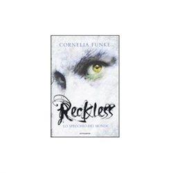 RECKLESS. LO SPECCHIO DEI MONDI di Cornelia Funke
