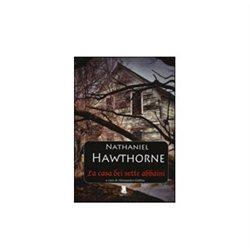LA CASA DEI SETTE ABBAINI di Nathaniel Hawthorne