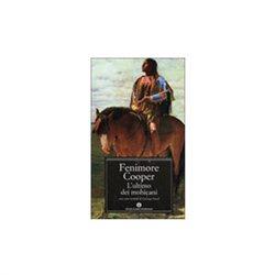 L' ULTIMO DEI MOHICANI di J. Fenimore Cooper
