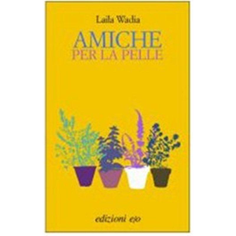 AMICHE PER LA PELLE di Laila Wadia