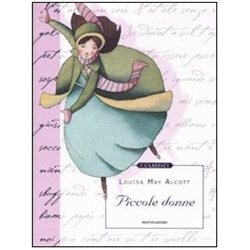 PICCOLE DONNE di Louisa M. Alcott