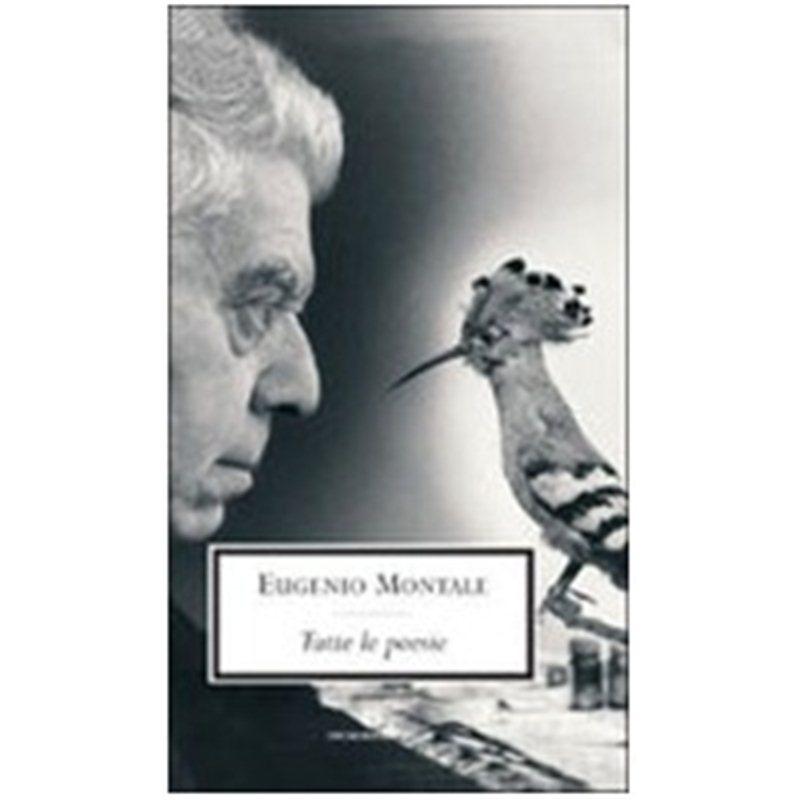 TUTTE LE POESIE di Eugenio Montale