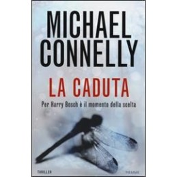 LA CADUTA di Michael Connelly
